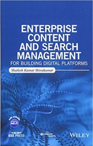 Enterprise Content and Search Management for Building Digital Platforms by Shailesh Kumar Shivakumar